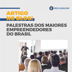 Palestra dos maiores empreendedores do Brasil