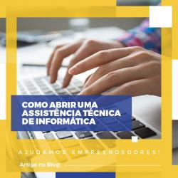 Abrir assistência técnica de informática