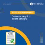 ALVARÁ DE FUNCIONAMENTO: Como conseguir o alvará sanitário