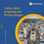 Como abrir empresa em Pouso Alegre