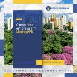 Como abrir empresa em Maringá /PR